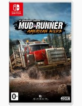 Купить Spintires: MudRunner American Wilds [NSwitch]